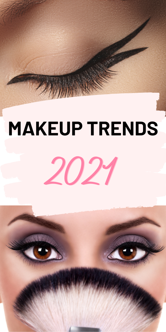 Makeup Trends 2021 - 6 Makeup Looks to Try This Year ...